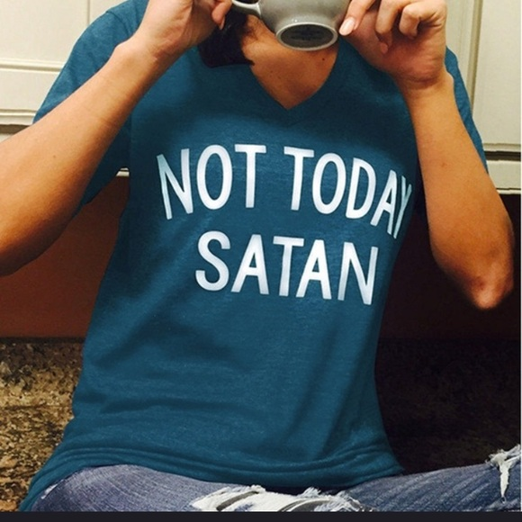Not Tshirt Satan Today Poshmark Tops dAxHOXO